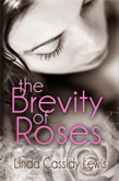 The Brevity of Roses: How one man discovers himself through the two women he loves.