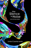 The Silence In Noise and Other Stories