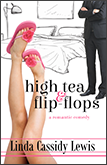 High Tea & Flip-Flops: Love and laughter abounds when a California surfer girl meets a high-society Brit.