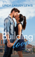 Building Love: What if he knows her better than she knows herself?
